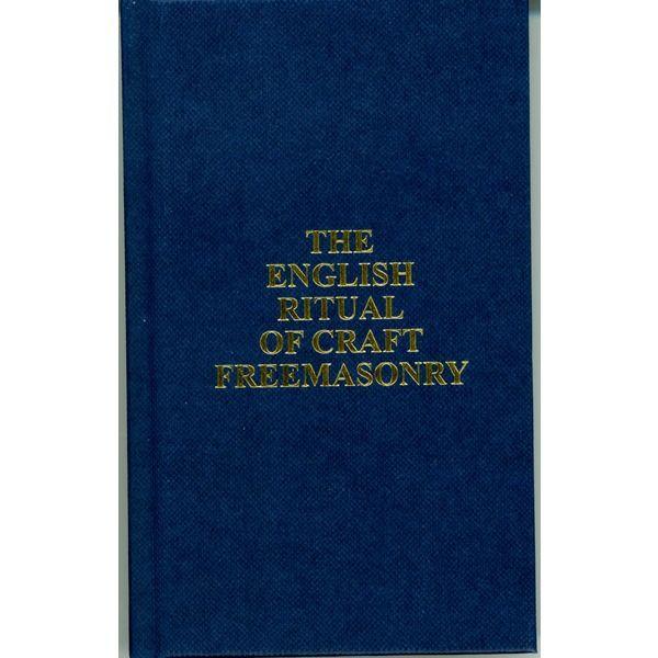 The English Ritual of Craft Freemasonry
